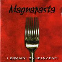"""Magnapasta """"I grandi cambiamenti""""_cover"""